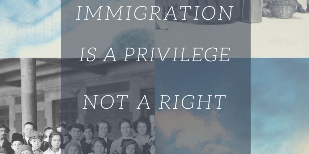 Immigration Is A Privilege Not A Right