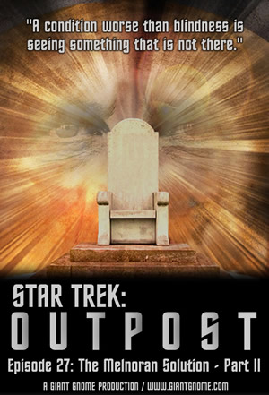 Star Trek: Outpost - Episode 27 - The Melnoran Solution - Part II