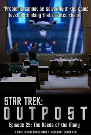 Star Trek: Outpost - Episode 29 - The Needs of the Many