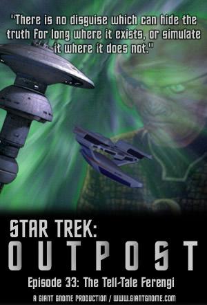 Star Trek: Outpost - Episode 33 - The Tell-Tale Ferengi