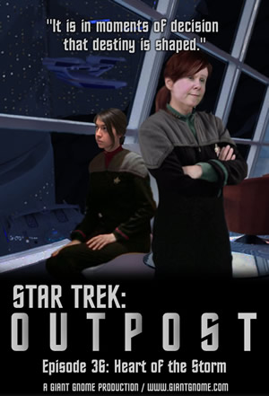 Star Trek: Outpost - Episode 36 - Heart of the Storm