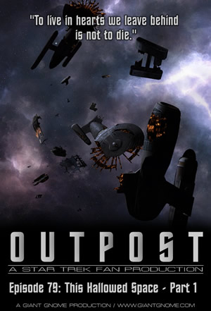 Cover image for Outpost: A Star Trek Fan Production, Episode 79 - This Hallowed Space