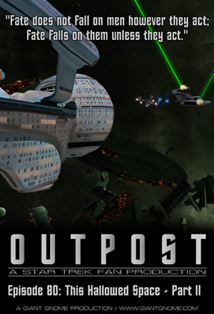Outpost: A Star Trek Fan Production - Episode 80: This Hallowed Space - Part II