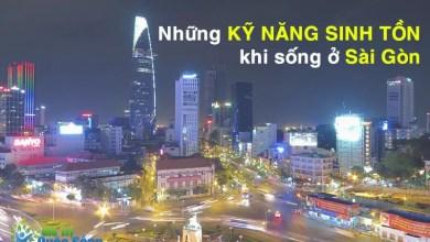 Photo of Những kỹ năng sinh tồn khi sống ở Sài Gòn