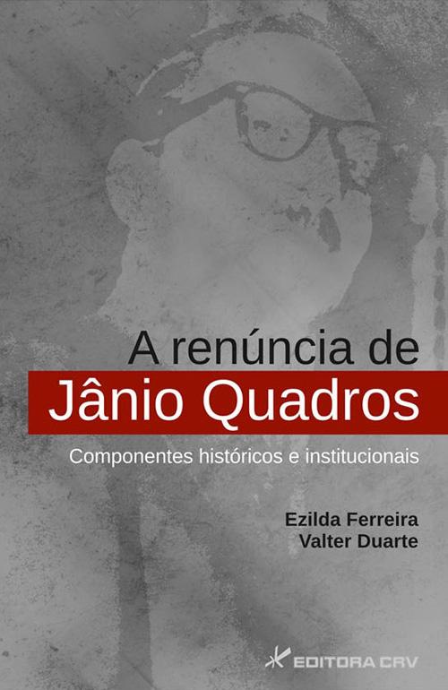 A Renúncia de Jânio Quadros, Componentes Históricos e Institucionais 87