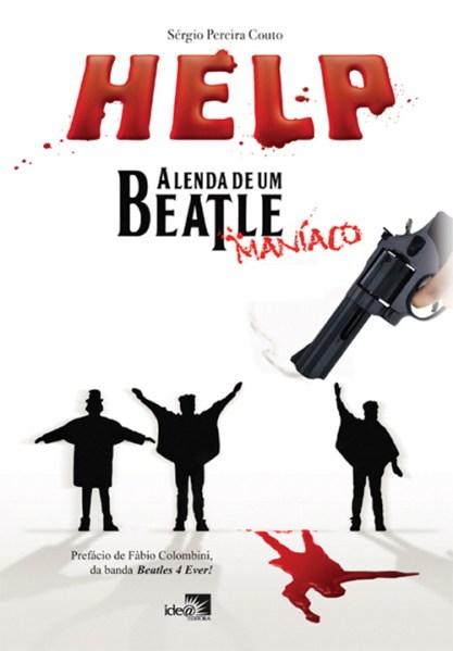 Help, a lenda de um beatlemaniaco