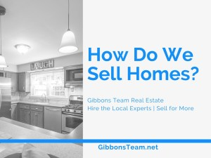 Learn How Gibbons Team Real Estate Sells Homes with their innovative marketing plan \ Gibbons Team Real Estate www.gibbonsteam.net