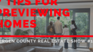 7 Tips When Previewing a Home | Bergen County Real Estate Show #10