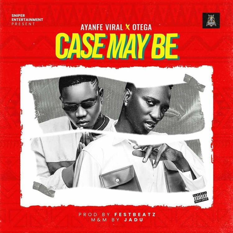 music-ayanfe-viral-ft-otega-–-case-maybe