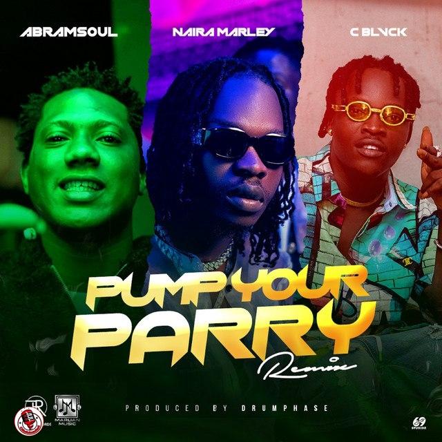 music-c-blvck-naira-marley-abramsoul-–-pump-your-parry-remix