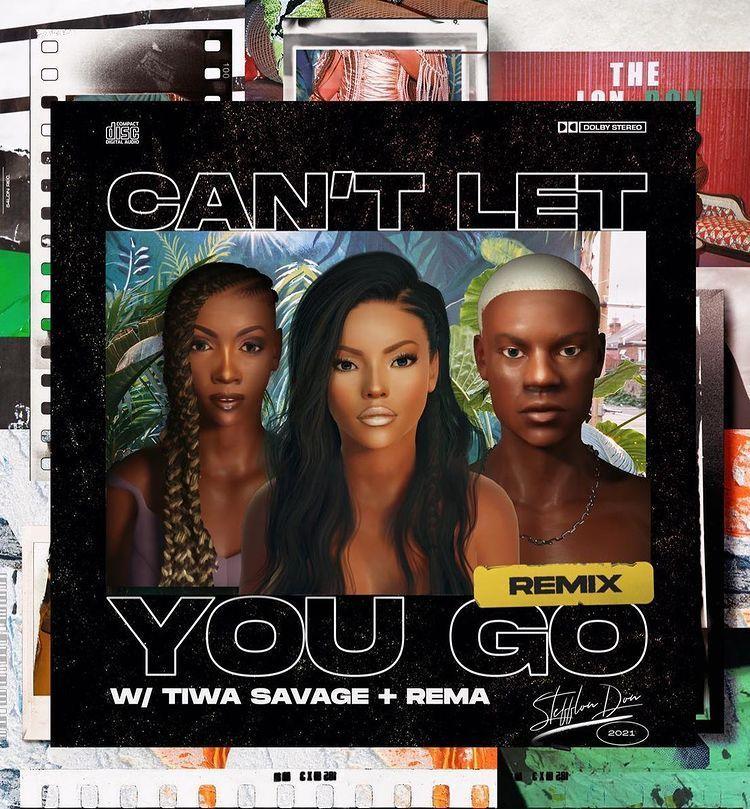 music-stefflon-don-ft-tiwa-savage-rema-–-cant-let-you-go-remix