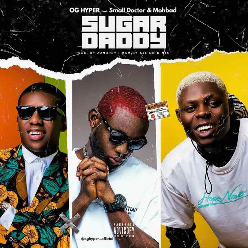 music-og-hyper-ft-small-doctor-mohbad-–-sugar-daddy