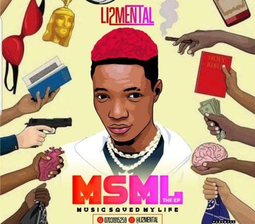 Full EP: Li2mental – Music Saved My Life (MSML)