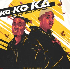 Diamond Jimma Ft Dotman - Kokoka
