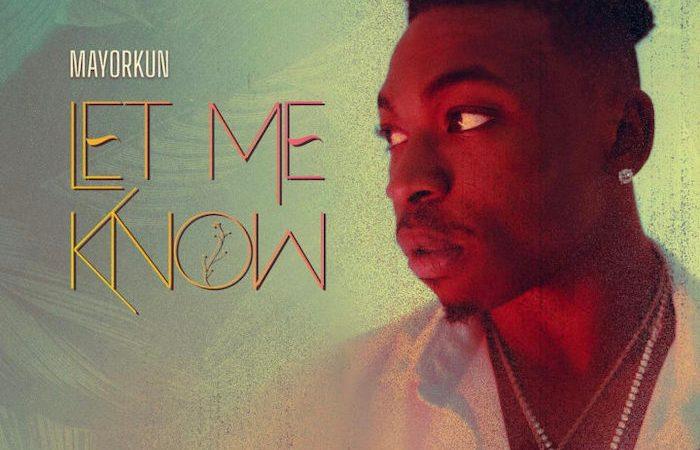 [Lyrics] Mayorkun – Let Me Know