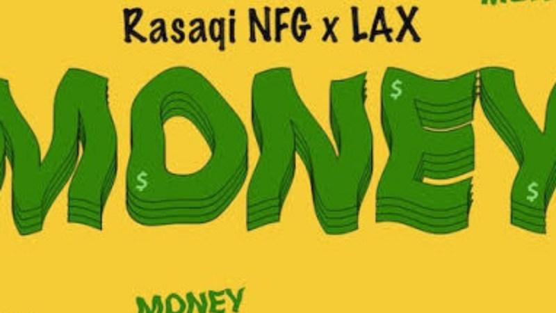 [Music] Rasaqi NFG X L.A.X – Money