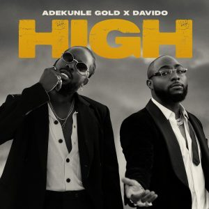 [Music] Adekunle Gold Ft. Davido – High