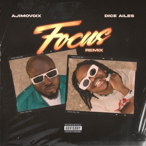 Ajimovoix - Focus (Remix) Ft. Dice Ailes