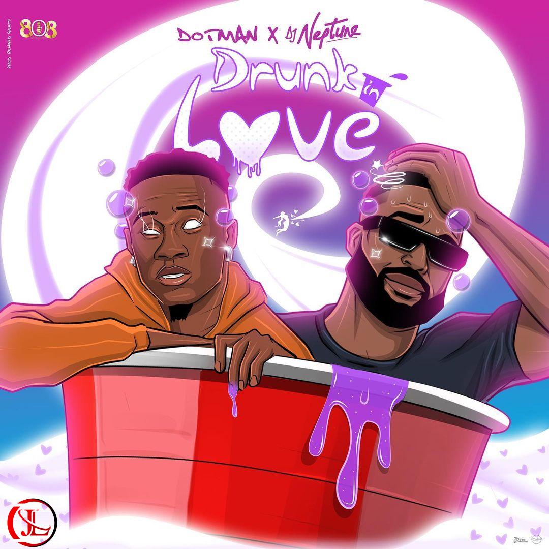[Music] Dotman Ft. DJ Neptune – Drunk In Love