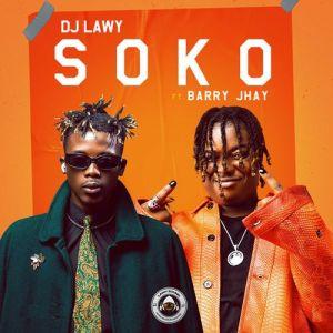 [Music] Dj Lawy Ft Barry Jhay – Soko
