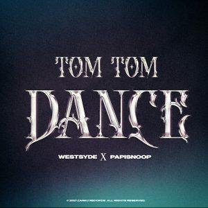 [Music] Papisnoop Ft. Westsyde – Tom Tom Dance