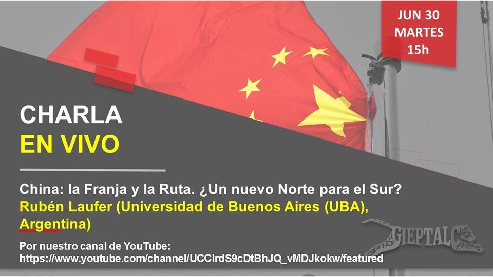 "DEBATA O DEBATE (AO VIVO) EM NOSSO CANAL DO YOUTUBE: ""China, la Franja y la Ruta. ¿Otro Norte para el Sur?"" (China, Faixa e Estrada. Outro norte para o sul?) de Ruben Laufer (UBA, Argentina)"