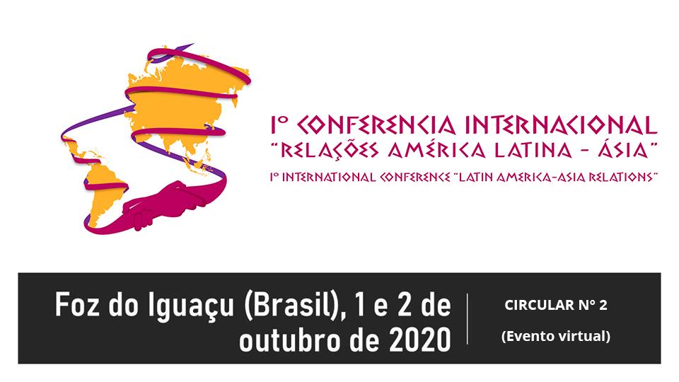 """CIRCULAR N°2   I Conferência Internacional """"RELAÇÕES AMÉRICA LATINA-ÁSIA"""""""