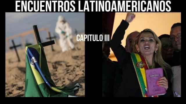 NO TE OLVIDES DE VER EL CAPITULO DE HOY | Encuentros Latinoamericanos, Capítulo III: BOLIVIA – BRASIL