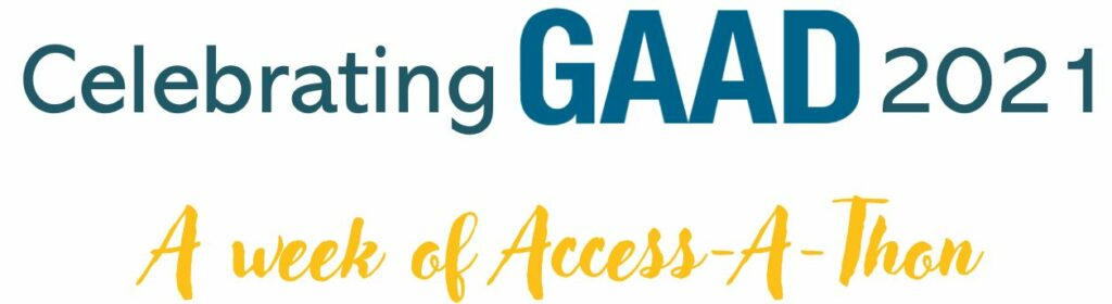 celebrating GAAD 2021. a week of access a thon