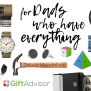 50 Gifts For Dad Who Has Everything Giftadvisor