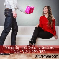 Naughty and Sexy Valentines Day Gifts for Her