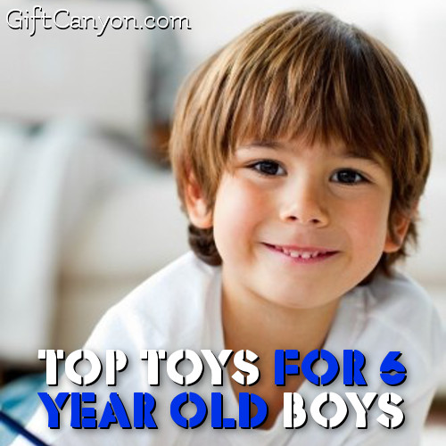 Top Toys For 6 Year Old Boys For 2018 Gift Canyon