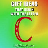 Big List of Gifts that Begin with the Letter C