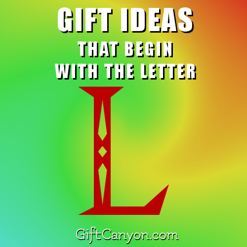 Big List Of Gifts That Begin With The Letter L Gift Canyon