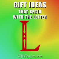 Big List of Gifts That Begin With the Letter L