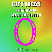 Big List of Gifts that Begin with the Letter O