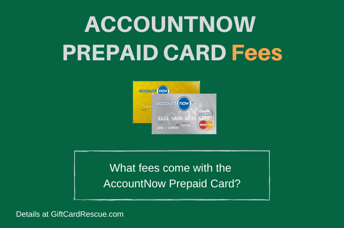 """AccountNow Prepaid Card Fees"""