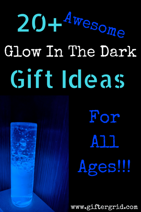 Gift Ideas that Glow in the Dark by fluoresence or under UV or blacklight - either by chemical properties or electric properties such as LED.