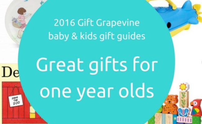 Great Gifts For One Year Olds Gift Grapevine Gift Guides