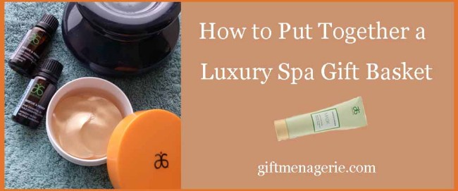 how to put together a luxury spa gift basket