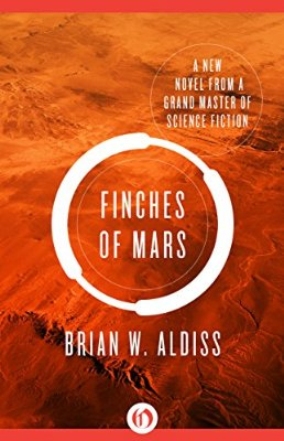 SF Signal GIVEAWAY Win an Autographed Copy of FINCHES OF MARS by Brian W. Aldiss!