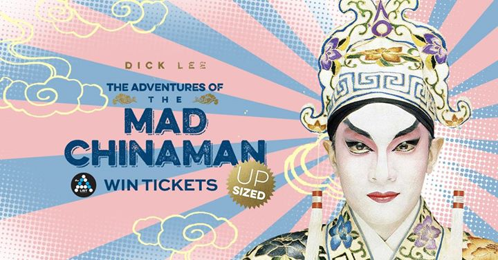 Win Tickets to The Adventures of the Mad Chinaman at AList Singapore