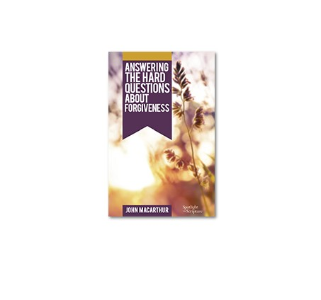 Free Booklet Answering the Hard Questions About Forgiveness