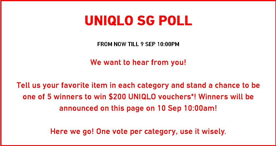 Uniqlo SG Poll Win $200 UNIQLO vouchers