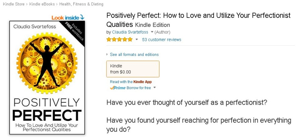 FREE eBook at Amazon  Positively Perfect How to Love and Utilize Your Perfectionist Qualities Kindle Edition (2)