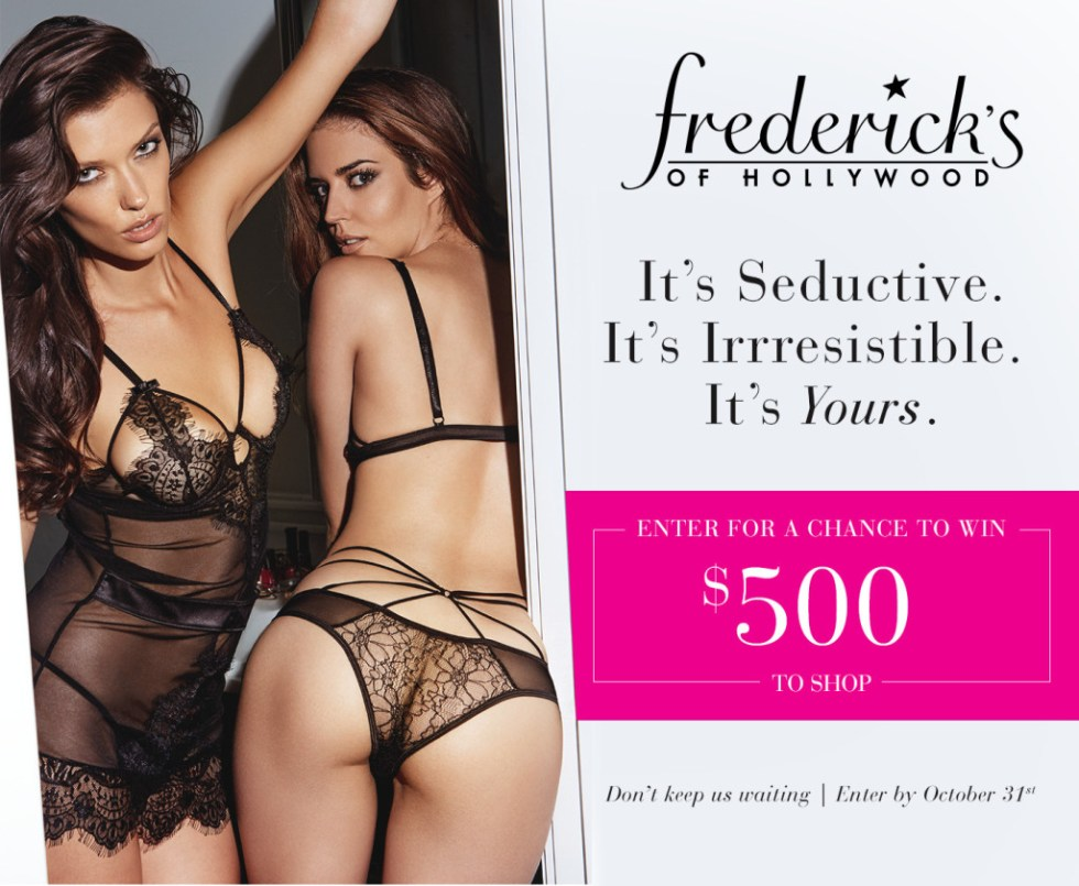 One winner will receive a $500 shopping spree to the Frederick's of Hollywood online store