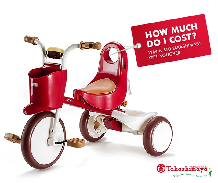 Tell us the price of the Mimi-iimo Tricycle for a chance to win a $50 Takashimaya Gift Voucher!