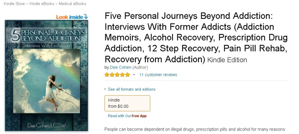 Free @ Amazon Five Personal Journeys Beyond Addiction Interviews With Former Addicts (Addiction Memoirs, Alcohol Recovery, Prescription Drug Addiction, 12 Step Recovery, Pain Pill Rehab, Recovery from Addiction)