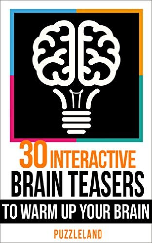 Free at Amazon  30 Interactive Brainteasers to Warm up your Brain (Riddles & Brain teasers, puzzles, puzzles & games) Kindle Edition