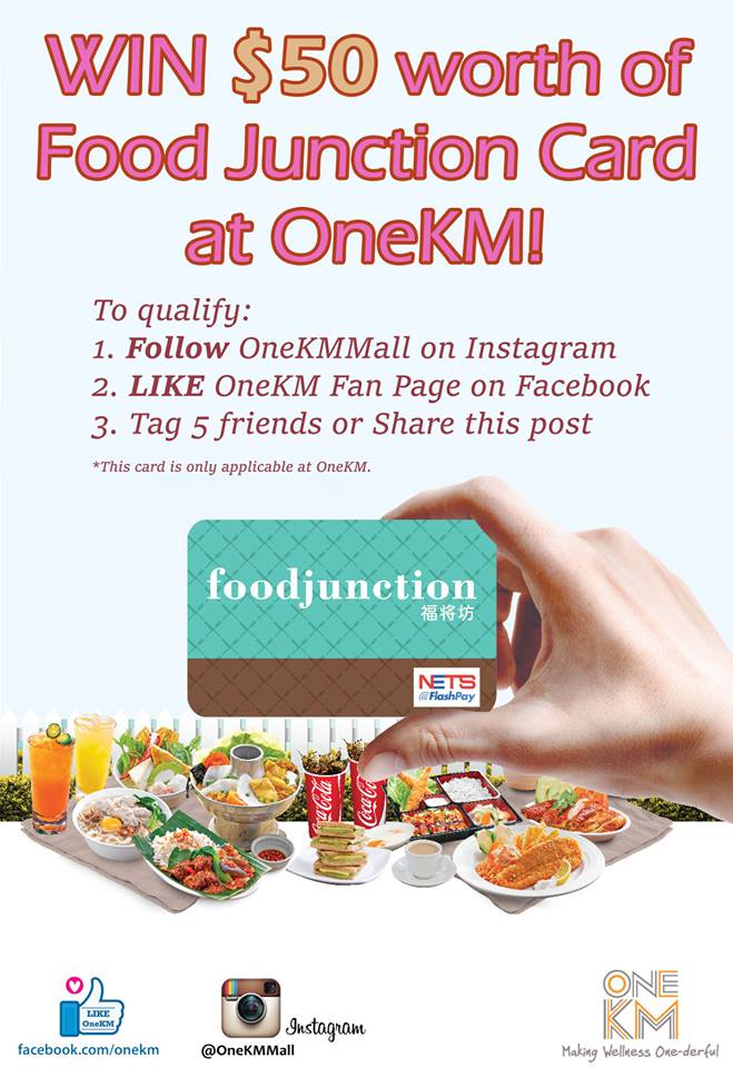 Stand a chance to win $50 worth of Food Junction Card at OneKM- Mall + More